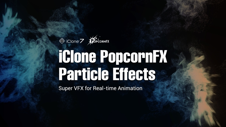 iClone-PopcornFX_banner_1920x1080.jpg